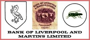 Bank of Liverpool and Martins